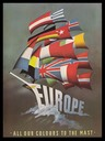 "Europe / ""All Our Colours To The Mast"