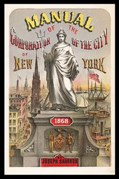 Manual of the Corporation of the City of New York, 1868