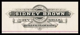 Sidney Brown / City Roller Flouring Mills