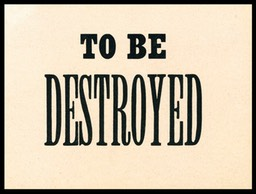 To Be Destroyed